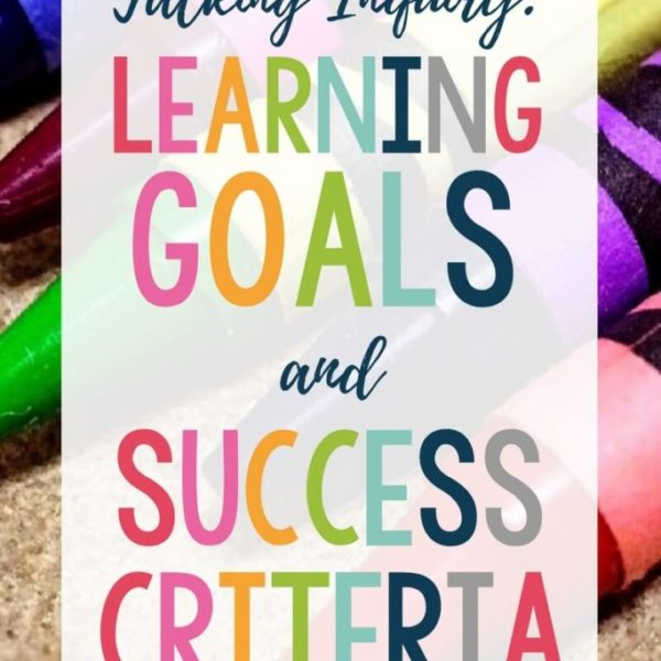 Talking Inquiry – Learning Goals and Success Criteria