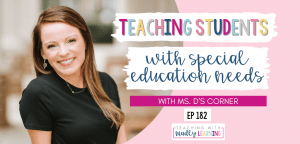Teaching Students With Special Education Needs with Ms. D's Corner
